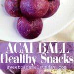 Acai Ball Snacks with text overlay