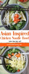 Asian Inspired Chicken Noodle Bowl with text overlay