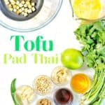 Tofu Pad Thai ingredients with text overlay