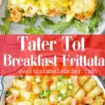Tater Tot Breakfast Frittata with text overlay