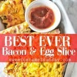 Bacon and egg slice with text overllay