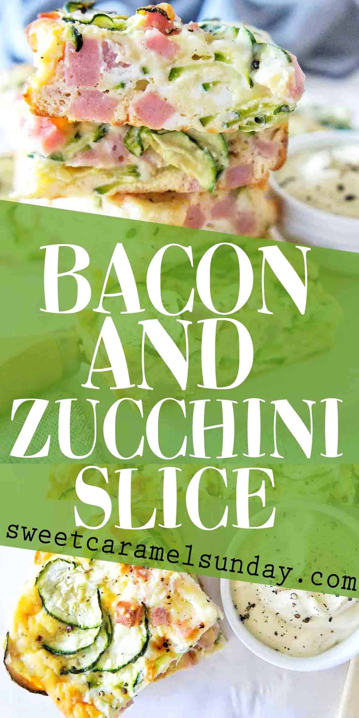Bacon and Zucchini Slice with text overlay