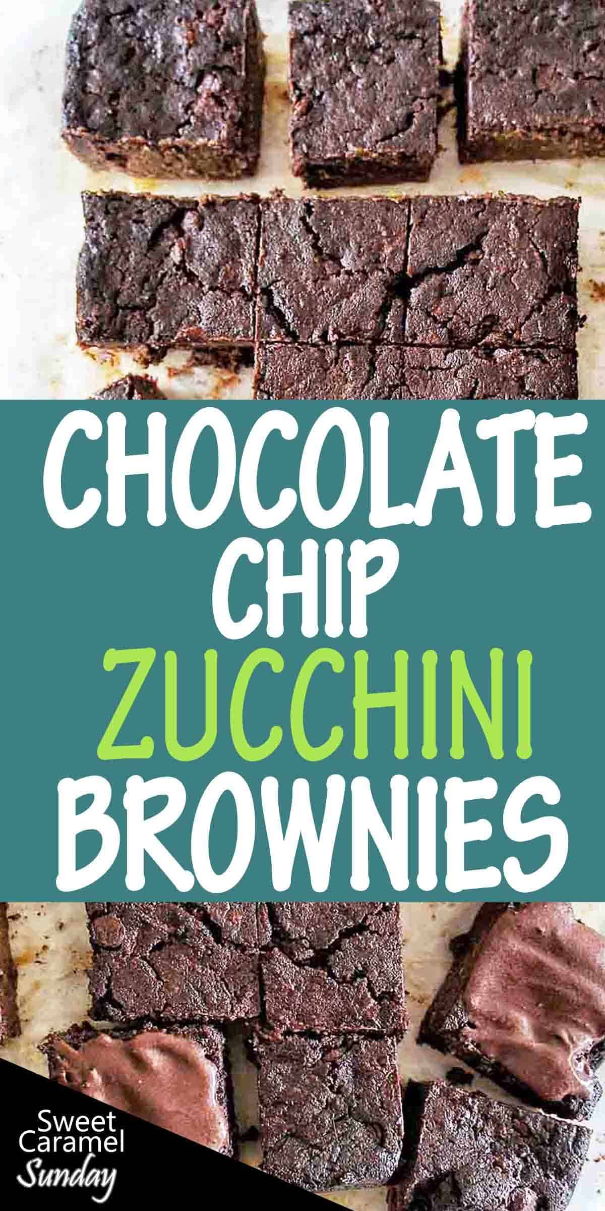 Chocolate Chip Zucchini Brownies with text over lay