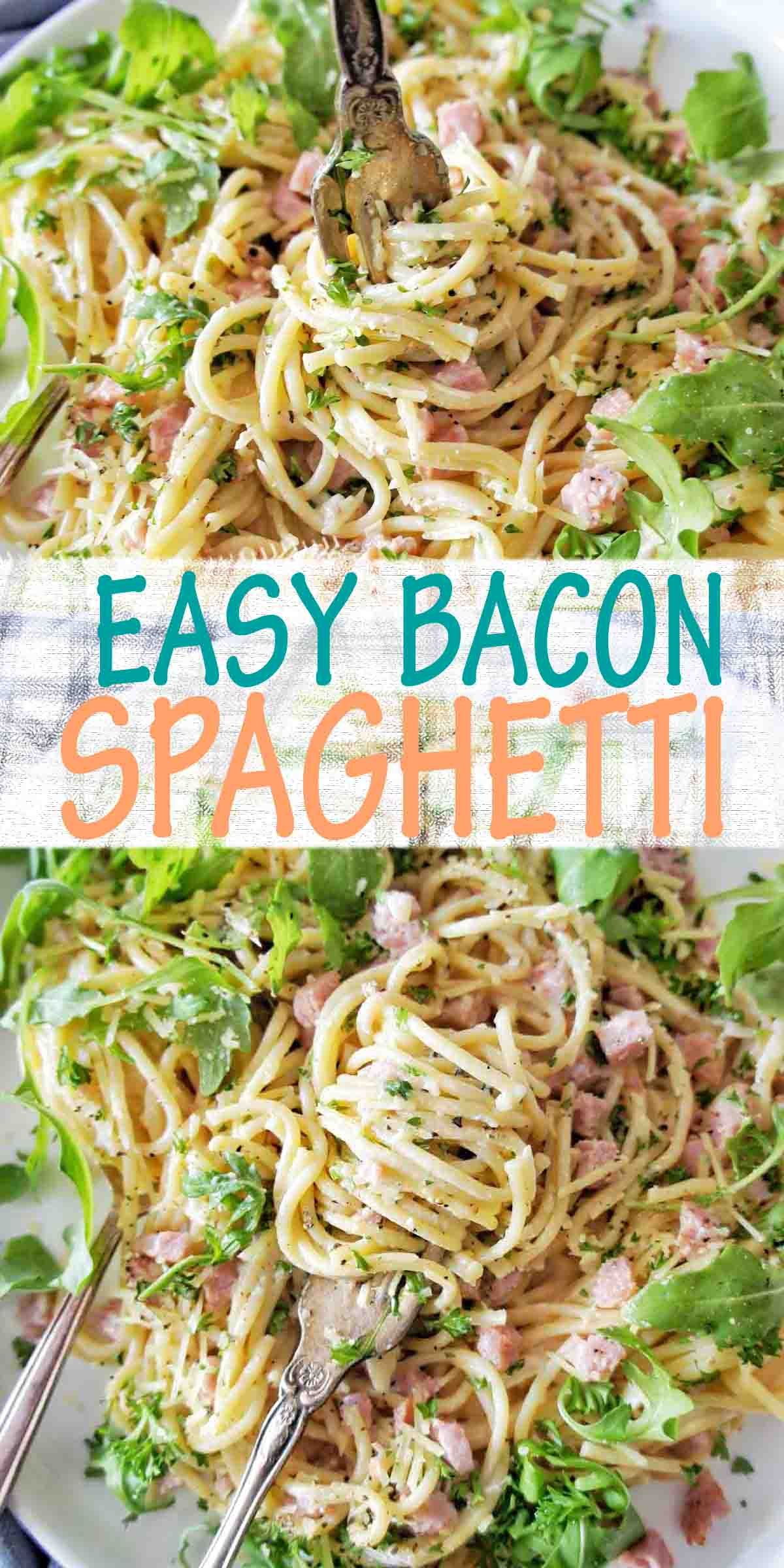 Easy Bacon Spaghetti with text over lay