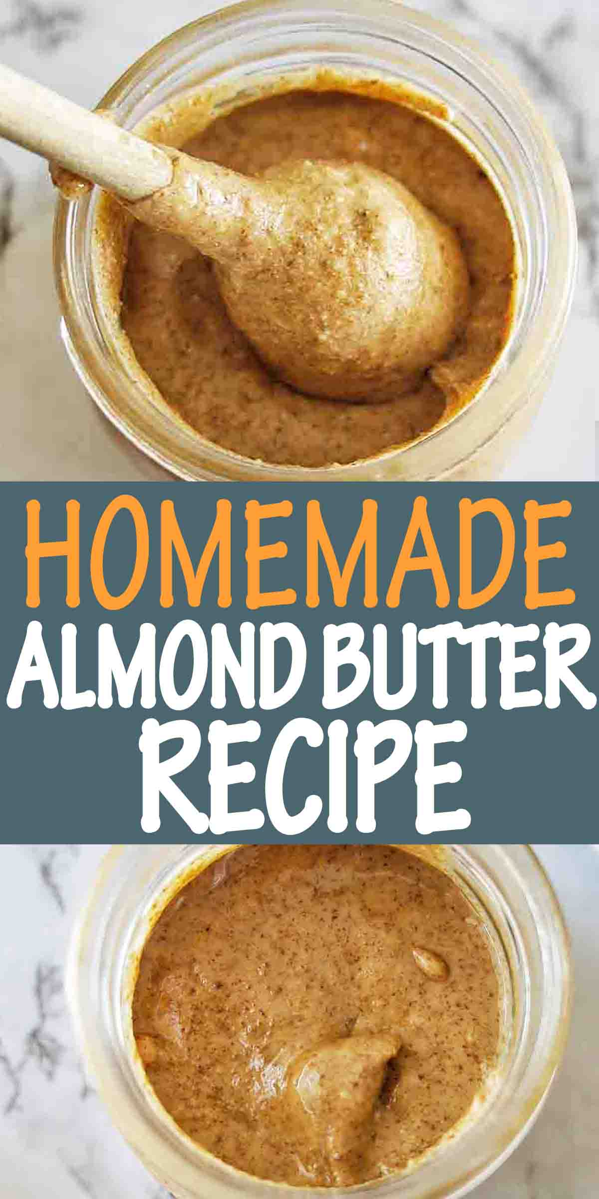 Homemade Almond Butter recipe with text over lay