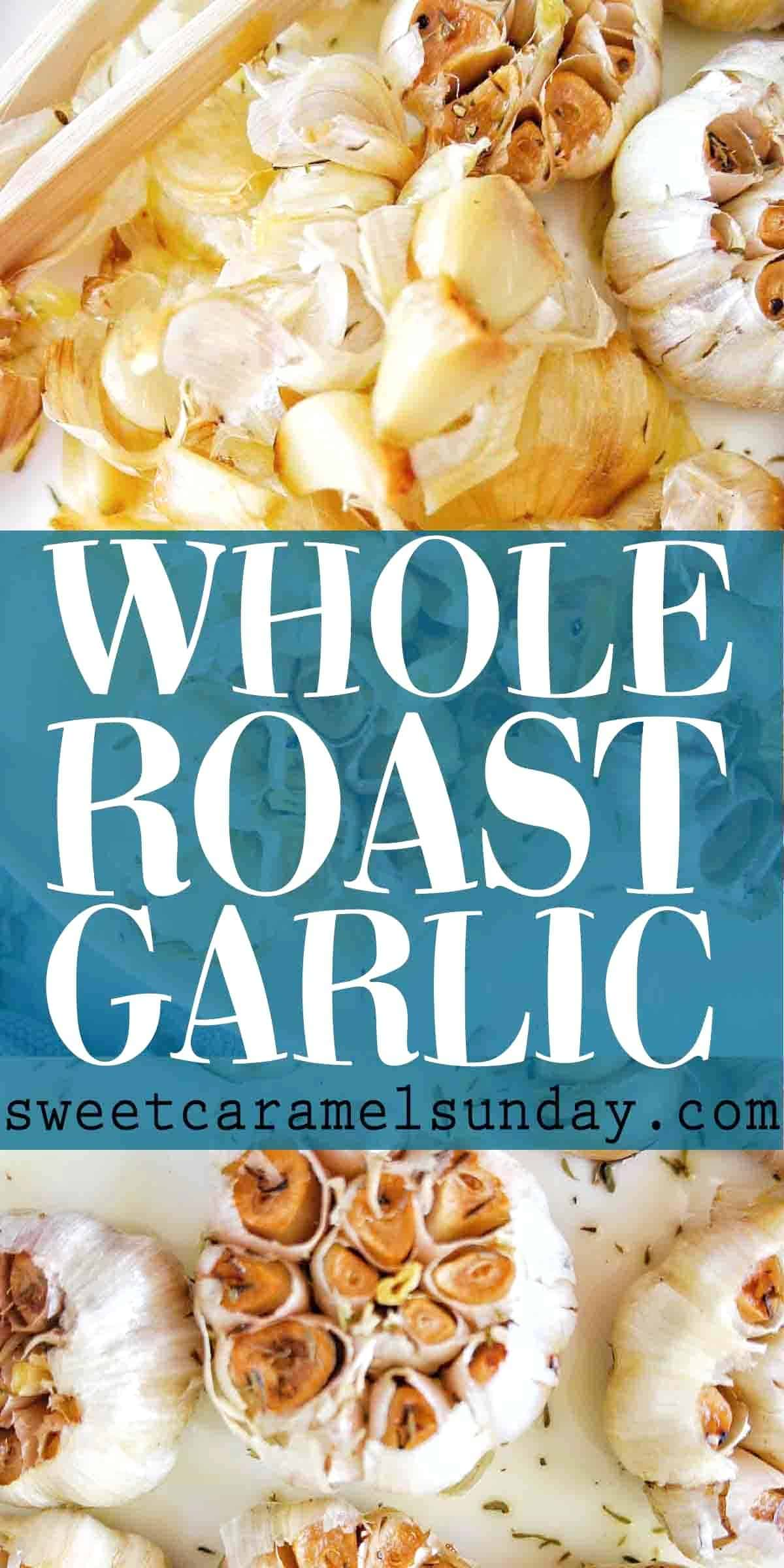 Whole Roasted Garlic with text overlay